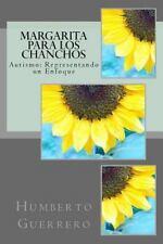 Margarita para Los Chanchos : Autismo: Representando un Enfoque by Humberto...