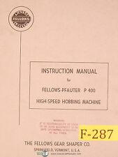 Fellows PFauter P-400, Hobbing Machine, Instructions Manual Year (1964)
