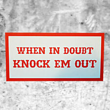 """Support 81 Sticker Aufkleber """"WHEN IN DOUBT KNOCK EM OUT"""" HAMC North End"""