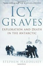 Icy Graves: Exploration and Death in the Antarct, New, Books, mon0000152463