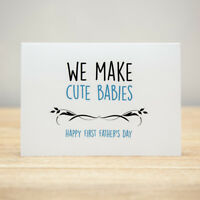 Greeting Card - Father's Day, Funny, We Make Cute Babies, Happy First
