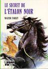 Le secret de l'Etalon Noir // Walter FARLEY // Bibliothèque Verte