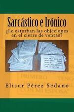 Sarcástico e Irónico : ¿le Estorban Las Objeciones en el Cierre de Ventas? by...