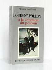 Louis-Napoléon à la conquête du pouvoir. DANSETTE. Hachette 1961. S.P. Non coupé
