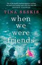 When We Were Friends by Seskis, Tina   Paperback Book   9781405917957   NEW