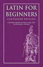 Latin for Beginners: By Dr Benjamin L D'Ooge Ph D