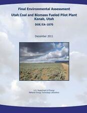 Final Environmental Assessment - Utah Coal and Biomass Fueled Pilot Plant,...
