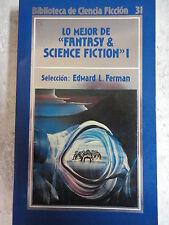 Biblioteca Ciencia Ficcion num.31,Lo Mejor de Fantasy & Science Fiction I,Orbis