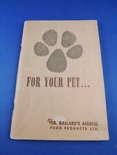 FOR YOUR PET...DR BALLARDS ANIMAL FOOD PRODUCTS LTD ADVERTISING NEW DOG 1953