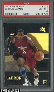 2003-04 Fleer E-X #102 LeBron James Cavaliers RC Rookie PSA 6 EX-MT