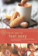 50 Natural Ways to feel sexy