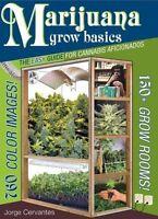 Marijuana Grow Basics: The Easy Guide for Cannabis Aficionados by Jorge Cervante