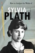 NEW How to Analyze the Works of Sylvia Plath (Essential Critiques)