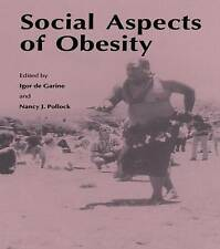 NEW Social Aspects of Obesity (Culture and Ecology of Food and Nutrition,)