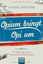 Opium bringt Opi um: 175 Ideen für einen Vollrausch ohne... | Buch | Zustand gut