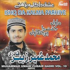 Muhammad umair zubair Qadri - Ishq DA Kalma parhiye - Vol. 10 -Nuevo Naat Cd