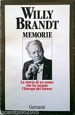 WILLY BRANDT MEMORIE LA STORIA DI UN UOMO CHE INTUITO L'EUROPA GARZANTI 1991