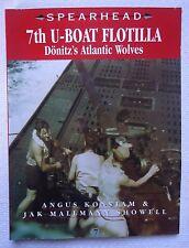 7th U-Boat Flotilla : Doenitz's Atlantic Wolves Vol. 7 by Jak P. Mallman Showell