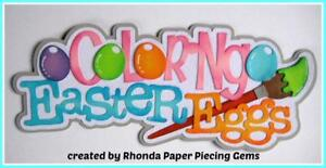 COLORING EASTER EGGS title  boy girl scrapbook premade paper piecing by Rhonda