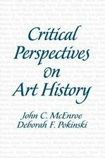 Critical Perspectives on Art History McEnroe Ph.D., John C., Pokinski Ph.D., De