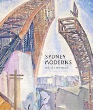 SYDNEY MODERNS: Art for a New World - by Daniel Thomas  HB  NEW
