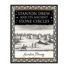 Stanton Drew and Its Ancient Stone Circles by Gordon Strong