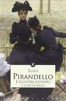 L'illustre estinto e altre novelle - Luigi Pirandello - Libro nuovo in Offerta!