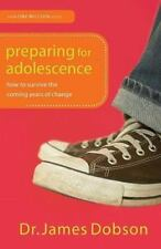 Preparing for Adolescence : How to Survive the Coming Years of Change by...