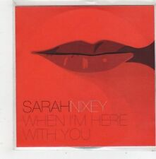 (FQ71) Sarah Nixey, When I'm Here With You - 2007 DJ CD