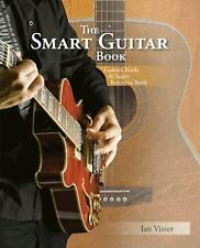 The Smart Guitar Book : Guitar Chords and Scales Reference Book by Ian Visser...