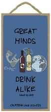 Novelty-Fun Wood Sign/Plaque--Great Minds Drink Alike
