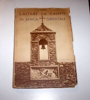 Colonialismo Fra Ginepro - L'Altare da campo in Africa Orientale - 1^ ed. 1937