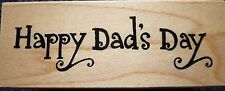 Great Impressions Rubber Stamp, Happy Dad's Day, D389, New, Fathers Day