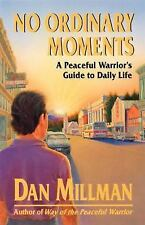 No Ordinary Moments: A Peaceful Warrior's Guide to Daily Life (Millman, Dan), Da