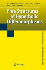 Fine Structures of Hyperbolic Diffeomorphisms: By Alberto Adrego Pinto, David...