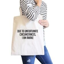 Im Awake Natural Canvas Bag Funny Quote Birthday Gift Ideas Eco Bag