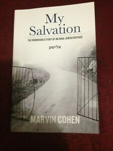 MY SALVATION:SIGNED-The Remarkable Story of an Iraqi Jewish Refugee Marvin Cohen