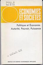 COLLECTIF, ÉCONOMIES ET SOCIÉTÉS : POLITIQUE ET ÉCONOMIE : AUTORITÉ POUVOIR PUIS