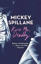 Kiss Me, Deadly (Mike Hammer), Spillane, Mickey, Very Good condition, Book