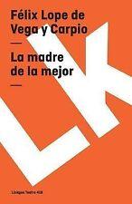 La Madre de la Mejor by Félix Lope de Vega y Carpio (2014, Paperback)