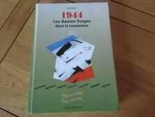 1944 LES HAUTES VOSGES DANS LA TOURMENTE VOIRIN TEMOIGNAGE RESISTANCE PHOTO WWII