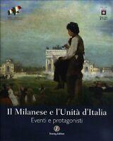 Il Milanese e l'Unità d'Italia. Eventi e protagonisti Valle Touring viaggi nuovo