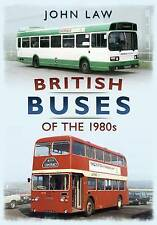 British Buses of the 1980s, Good Condition Book, John Laws, ISBN 9781781552278