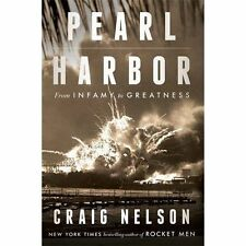 Pearl Harbor: From Infamy to Greatness by Craig Nelson (Hardback, 2016)