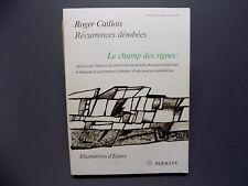 Roger Caillois Récurrences dérobées Le champ des signes... ESTEVE Peinture