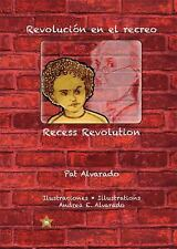 Revolucion en el Recreo * Recess Revolution by Pat Alvarado (2003, Other)