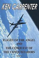Flight of the Angel and The Conquest of the Conquistadors  Part 2: Flight of the