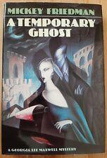 A Temporary Ghost:A Georgia Lee Maxwell Mystery--Mickey Friedman, 1989, H/C, D/J