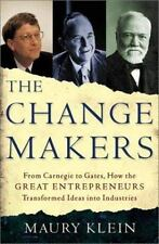 The Change Makers: From Carnegie to Gates, How the Great Entrepreneurs-ExLibrary