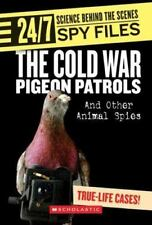 Cold War Pigeon Patrols : And Other Animal Spies-E